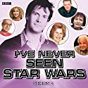 I've Never Seen Star Wars: Series 2 Radio/TV Program by Marcus Brigstocke Narrated by Marcus Brigstocke