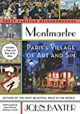 Montmartre: Paris's Village of Art and Sin (Great Parisian Nieghborhoods)