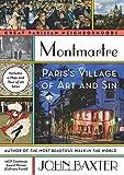 Montmartre: Paris's Village of Art and Sin (Great Parisian Nieghborhoods)