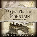 The Girl on the Mountain Audiobook by Carol Ervin Narrated by Becca Ballenger