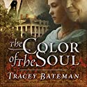The Color of the Soul Audiobook by Tracey Bateman Narrated by Mirron Willis