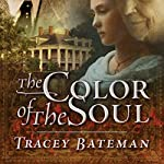 The Color of the Soul | Tracey Bateman