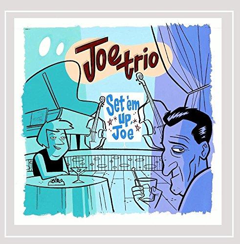 Joe Trio: Set 'Em Up, Joe