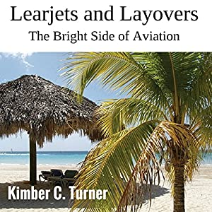 Learjets and Layovers Audiobook