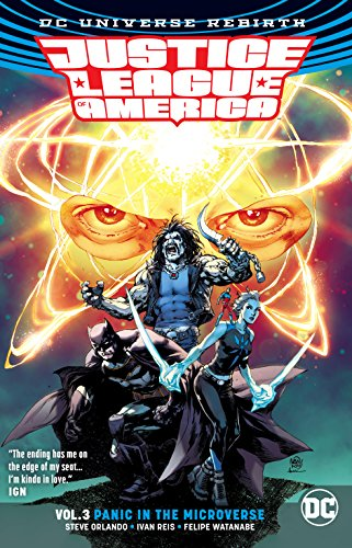 Justice League of America Vol. 3: Panic in the Microverse (Rebirth) (Justice League of America: DC Universe Rebirth)