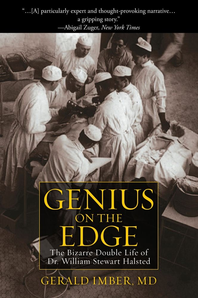 Download Genius on the Edge: The Bizarre Double Life of Dr. William Stewart Halsted pdf epub