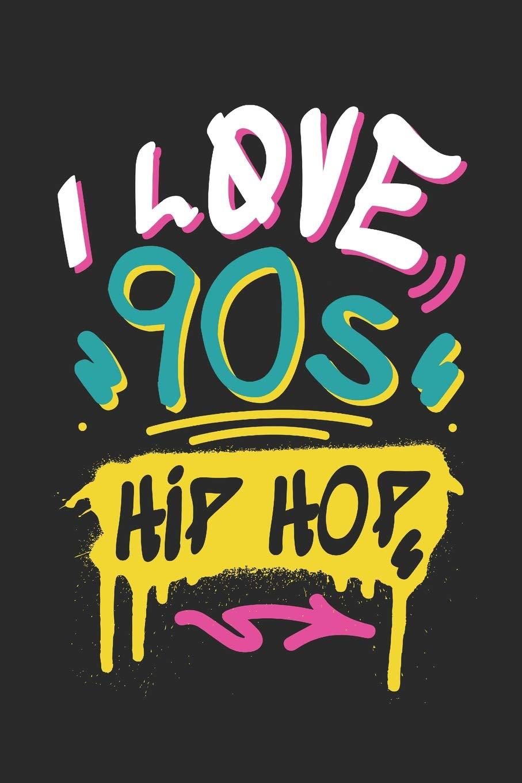 Amazon com: I Love 90s Hip Hop: Hip Hop Journal, Blank