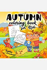Autumn Coloring Book For Kids Ages 2-5: A Collection of Fun and Easy Happy Autumn Fall Season Coloring Pages for Kids, Toddlers and Preschool Paperback