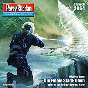 Die Finale Stadt: Oben (Perry Rhodan 2864) Hörbuch
