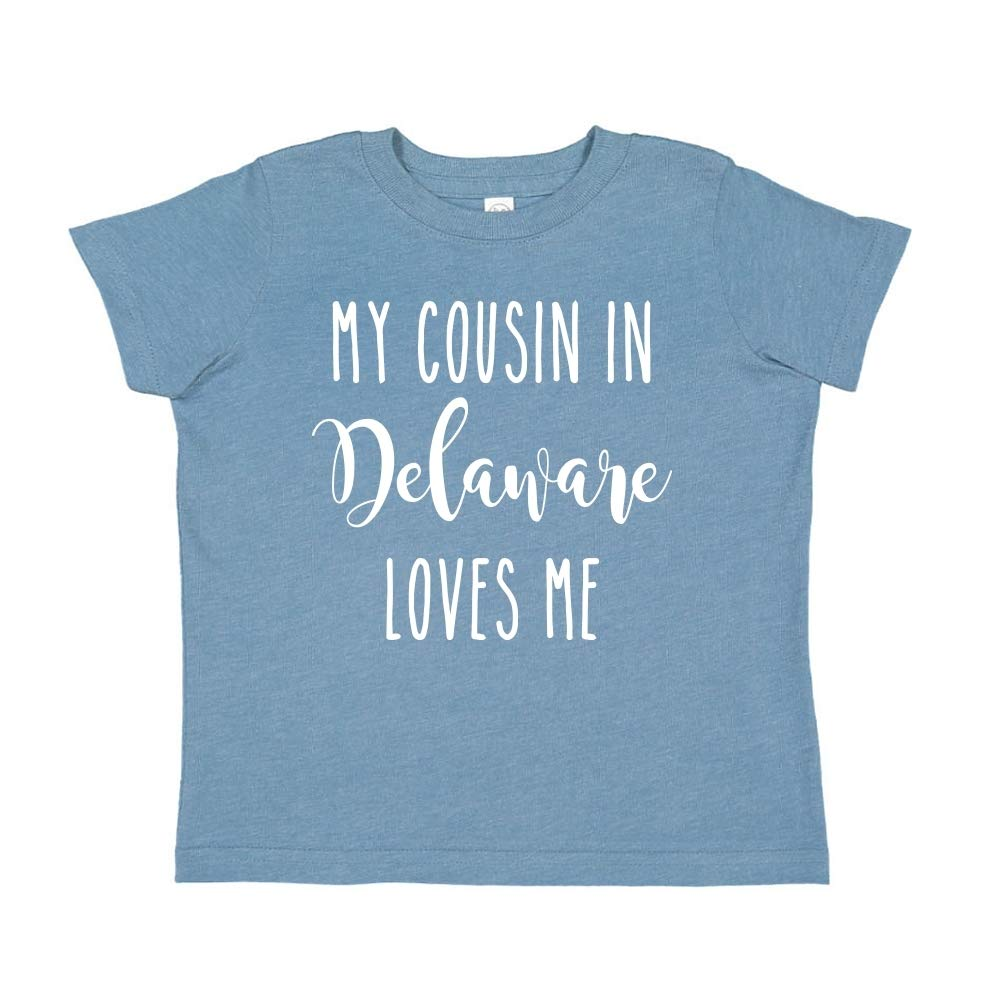 My Cousin in Delaware Loves Me Toddler//Kids Short Sleeve T-Shirt