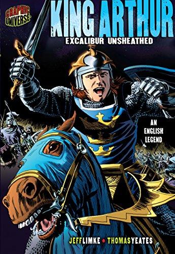 Arthur Price Kings - King Arthur: Excalibur Unsheathed [an English Legend] (Graphic Myths and Legends)