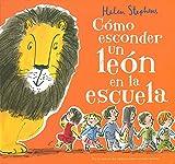 img - for C mo esconder un le n en la escuela/How to Hide a Lion at School (Spanish Edition) book / textbook / text book