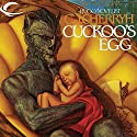 Cuckoo's Egg Audiobook by C. J. Cherryh Narrated by Peter Ganim