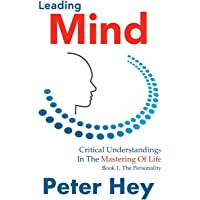 Leading Mind: Critical Understandings in the Mastering of Life