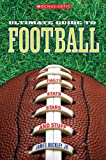 Scholastic Ultimate Guide to Football (Scholastic Ultimate Guides: Pro Sports)