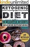 Ketogenic Diet: 30 Delightful Dessert...