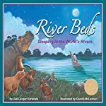 River Beds: Sleeping in the World's Rivers | Gail Langer Karwoski