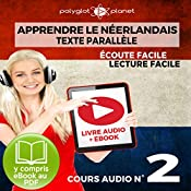 Apprendre le Néerlandais - Écoute Facile - Lecture Facile - Texte Parallèle Cours Audio No. 2 [Learn Dutch]: Lire et Écouter des Livres en Néerlandais |  Polyglot Planet