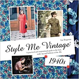 1940s Dresses and Clothing UK | 40s Shoes UK Style Me Vintage: 1940s: A Practical and Inspirational Guide to the Hair Make-Up and Fashions of the 40s £10.35 AT vintagedancer.com