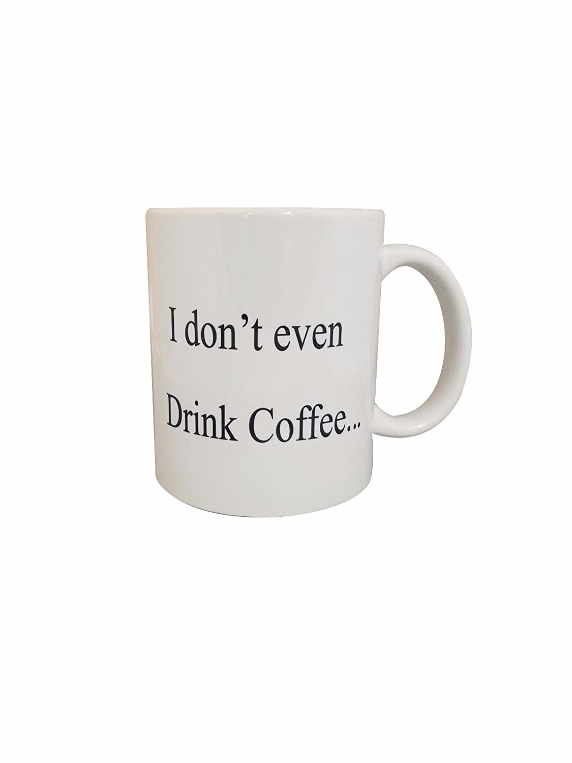 Coffee Mug Posts Novelty Ceramic Coffee Mug, White, 11-Ounce (I dont even Drink Coffee)