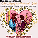 Shakespeare's Classic The Tragedy of Romeo and Juliet: (Annotated) with a Study of Themes, an Overview and Famous Quotes