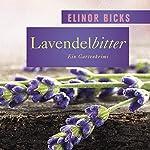 Lavendelbitter: Ein Gartenkrimi | Elinor Bicks