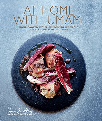 At Home with Umami: Home-cooked recipes unlocking the magic of super-savory deliciousness by Laura Santtini