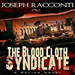 The Blood Cloth Syndicate: A Relics Novel #1 | Joseph Racconti
