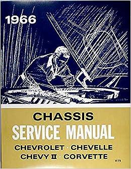 1966 Chevy Repair Shop Manual Original Impala Caprice Chevelle Malibu El Camino Chevy Ii Nova Corvette Chevrolet Amazon Com Books