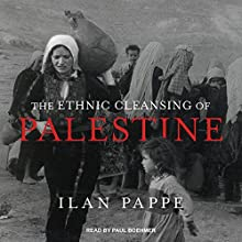 The Ethnic Cleansing of Palestine Audiobook by Ilan Pappe Narrated by Paul Boehmer