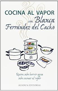 Cocina al vapor con Blanca Ferrández del Cacho (Libros Singulares (Ls))