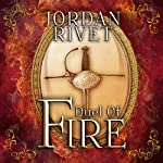 Duel of Fire: Steel and Fire Series, Book 1 | Jordan Rivet
