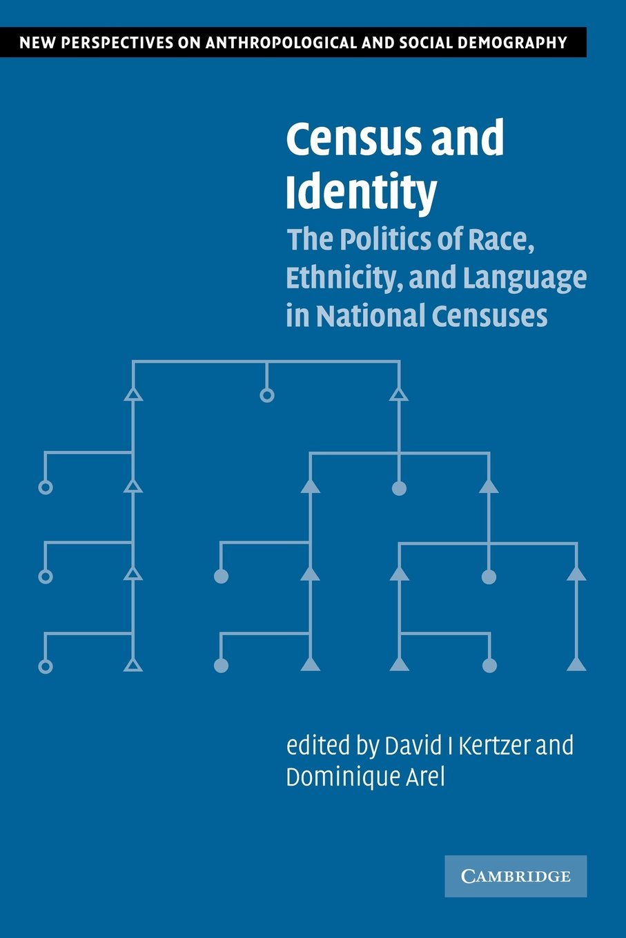 Census and Identity: The Politics of Race, Ethnicity, and Language in National Censuses (New Perspectives on Anthropological and Social Demography) by David I Kertzer