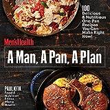 A Man, A Pan, A Plan: 100 Delicious & Nutritious