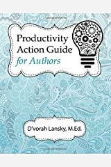 Productivity Action Guide for Authors: 90 Days to a More Productive You Paperback