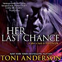 Her Last Chance: Her - Romantic Suspense, Book 2 Audiobook by Toni Anderson Narrated by Eric G. Dove