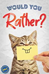 Would You Rather?: The Book Of Silly, Challenging, and Downright Hilarious Questions for Kids, Teens, and Adults(Activity & Game Book Gift Ideas)(Vol.2) Paperback