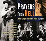Prayers From Hell: White Gospel & Sinner's Blues, 1927-1940