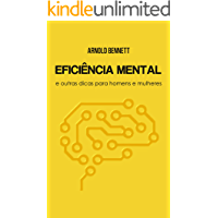 Eficiência Mental: e Outras Dicas para Homens e Mulheres