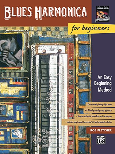 Blues Harmonica for Beginners: An Easy Beginning Method (The National Guitar Workshop's for beginners series) Blues Guitar Workshop