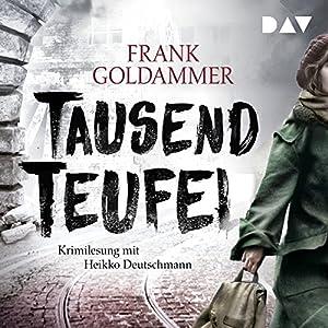 Tausend Teufel Hörbuch von Frank Goldammer Gesprochen von: Heikko Deutschmann
