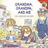 Grandma, Grandpa, and Me, Mercer Mayer, 1417781610