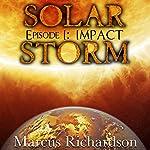 Solar Storm, Episode 1: Impact | Marcus Richardson