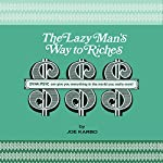 The Lazy Man's Way to Riches: DYNA/PSYC Can Give You Everything in the World You Really Want!   Joe Karbo