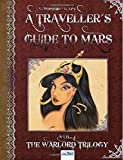 A Traveller's Guide to Mars: Vol. I: The Warlord's Trilogy