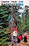 Camping and Backpacking with Your Dog 9780876666753