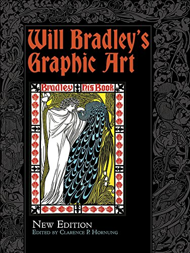 Will Bradley's Graphic Art: New Edition (Dover Book on Fine Art)