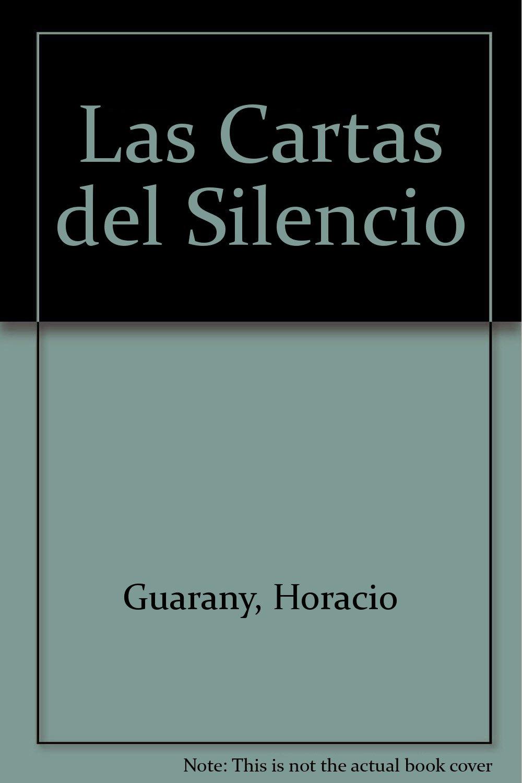 Las Cartas del Silencio (Spanish Edition): Horacio Guarany ...