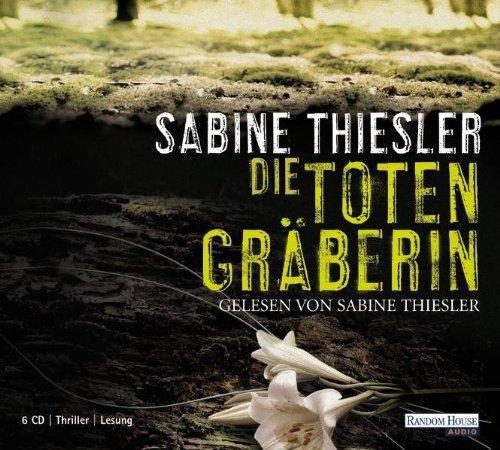 Die Totengräberin 6 Bde/Tle Sprecher: Thiesler, Sabine Deutsch Audio-CD Hörbücher