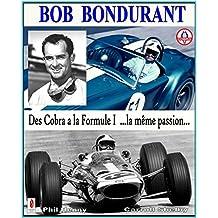 BOB BONDURANT: Des Cobra a la Formule 1....la meme passion (French Edition)